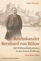 Peter Winzen: Reichskanzler Bernhard von Bülow ★★★★★