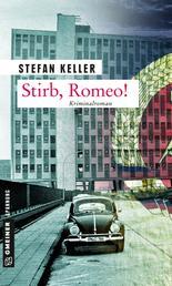 Stirb, Romeo! - Kriminalroman