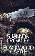Shannon Crowley: Blackwood Castle ★★★