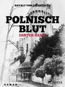 Nataly von Eschstruth: Polnisch Blut - erster Band