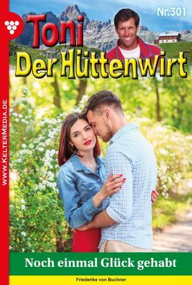 Toni der Hüttenwirt 301 – Heimatroman