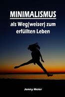 Jenny Meier: Minimalismus als Weg(weiser) zum erfüllten Leben ★★★★★
