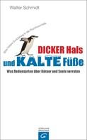 Walter Schmidt: Dicker Hals und kalte Füße ★★★