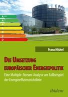 Franz Michel: Die Umsetzung europäischer Energiepolitik