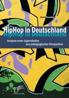 André Peschke: HipHop in Deutschland: Analyse einer Jugendkultur aus pädagogischer Perspektive ★★★★