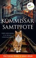 C. M. Anlauff: Kommissar Samtpfote: Drei Katzen-Krimis in einem eBook