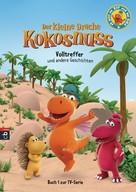 Ingo Siegner: Der kleine Drache Kokosnuss - Volltreffer und andere Geschichten ★★★★★