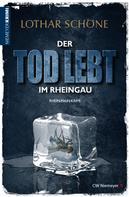 Lothar Schöne: Der Tod lebt im Rheingau