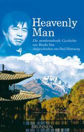 Heavenly Man - Die atemberaubende Geschichte von Bruder Yun - Aufgeschrieben von Paul Hattaway