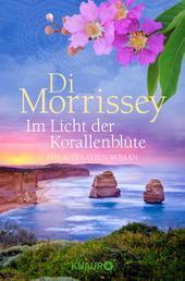 Im Licht der Korallenblüte - Ein Australien-Roman