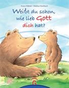 Franz Hübner: Weißt du schon, wie lieb Gott dich hat? ★★★★