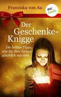 Franziska von Au: Der Geschenke-Knigge ★★★★