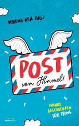 Post vom Himmel - Wahre Geschichten für Teens.