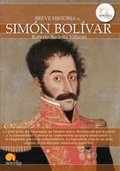 Roberto Barletta Villarán: Breve historia de Simón Bolívar