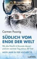 Carmen Possnig: Südlich vom Ende der Welt