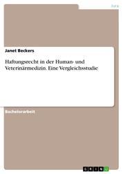 Haftungsrecht in der Human- und Veterinärmedizin. Eine Vergleichsstudie
