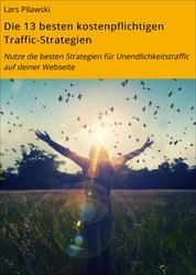 Die 13 besten kostenpflichtigen Traffic-Strategien - Nutze die besten Strategien für Unendlichkeitstraffic auf deiner Webseite