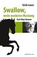 Erich Loest: Swallow, mein wackerer Mustang