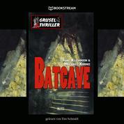 Batcave - Grusel Thriller Reihe (Ungekürzt)