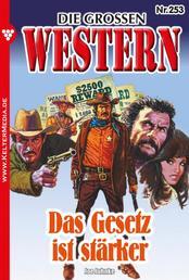 Die großen Western 253 - Das Gesetz ist stärker