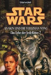 Star Wars. Das Erbe der Jedi-Ritter 7. Anakin und die Yuuzhan Vong