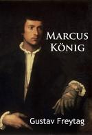 Gustav Freytag: Marcus König