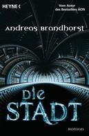Andreas Brandhorst: Die Stadt ★★★★