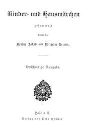 Brüder Grimm komplette Kindermärchen - die vollständige und längste Fassung mit Märchen der Brüder Grimm, jetzt erhältlich