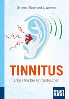 Eberhard J. Wormer: Tinnitus. Kompakt-Ratgeber ★★★★★