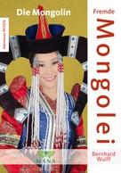 Bernhard Wulff: Fremde Mongolei
