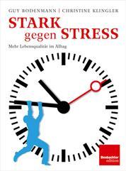 Stark gegen Stress - Mehr Lebensqualität im Alltag