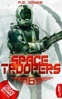 P. E. Jones: Space Troopers - Folge 6 ★★★★