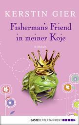 Fisherman's Friend in meiner Koje - Roman