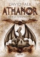 David Falk: Athanor 2: Der letzte König ★★★★★