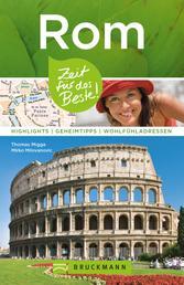 Bruckmann Reiseführer Rom: Zeit für das Beste - Highlights, Geheimtipps, Wohlfühladressen