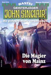 John Sinclair 2206 - Horror-Serie - Die Magier von Mainz