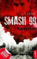 J. S. Frank: Smash99 - Folge 4 ★★★★★