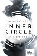 Sophie Oliver: Inner Circle - Wie Eis und Asche ★★★★
