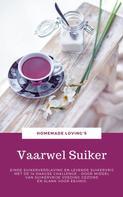 HOMEMADE LOVING'S: Vaarwel Suiker