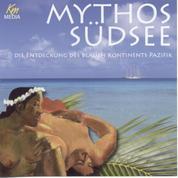 Mythos Südsee - Die Entdeckung des Blauen Kontinents Pazifik