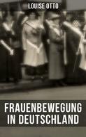 Louise Otto: Louise Otto: Frauenbewegung in Deutschland