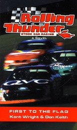 Rolling Thunder Stock Car Racing: First To The Flag - A Novel