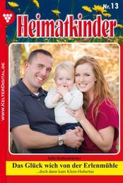 Heimatkinder 13 – Heimatroman - Das Glück wich von der Erlenmühle