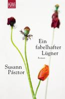 Susann Pásztor: Ein fabelhafter Lügner
