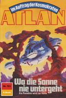 H.G. Francis: Atlan 721: Wo die Sonne nie untergeht ★★★★