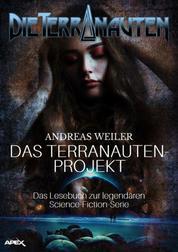 DIE TERRANAUTEN: DAS TERRANAUTEN-PROJEKT - Das Lesebuch zur legendären Science-Fiction-Serie