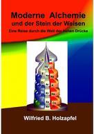 Wilfried B. Holzapfel: Moderne Alchemie und der Stein der Weisen