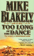 Mike Blakely: Too Long at the Dance