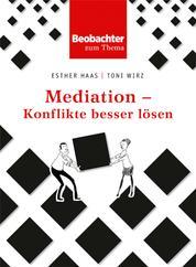 Mediation - Konflikte besser lösen