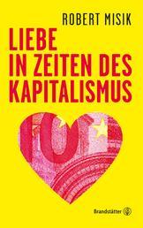 Liebe in Zeiten des Kapitalismus